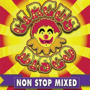 Album Circus Disco Non Stop Mixed