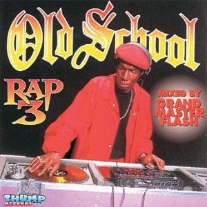 Album Old School Rap 3 Grand Master Flash