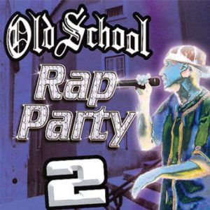 Album Old School Rap Party 2