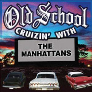 The Manhattans album Old School Cruizin' With The Manhattans