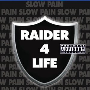 Slow Pain album Raider 4 Life