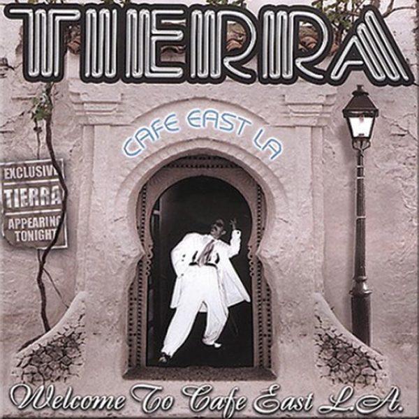Tierra album Cafe East LA