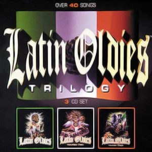 Latin Oldies Trilogy CD Box Set