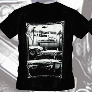 T-Shirt Cruising Is Not A Crime