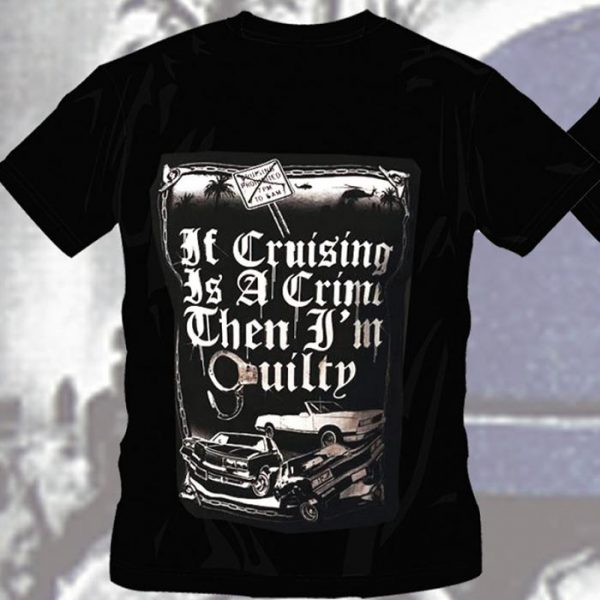 T-Shirt If Cruising Is A Crime