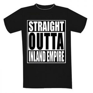 T-Shirt Straight Outta Inland Empire