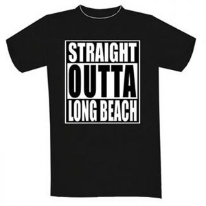 T-Shirt Straight Outta Long Beach