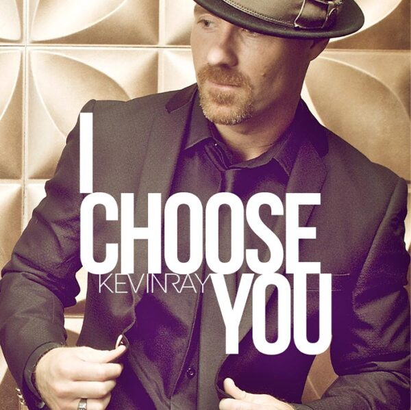 KEVINRAY I Choose You album